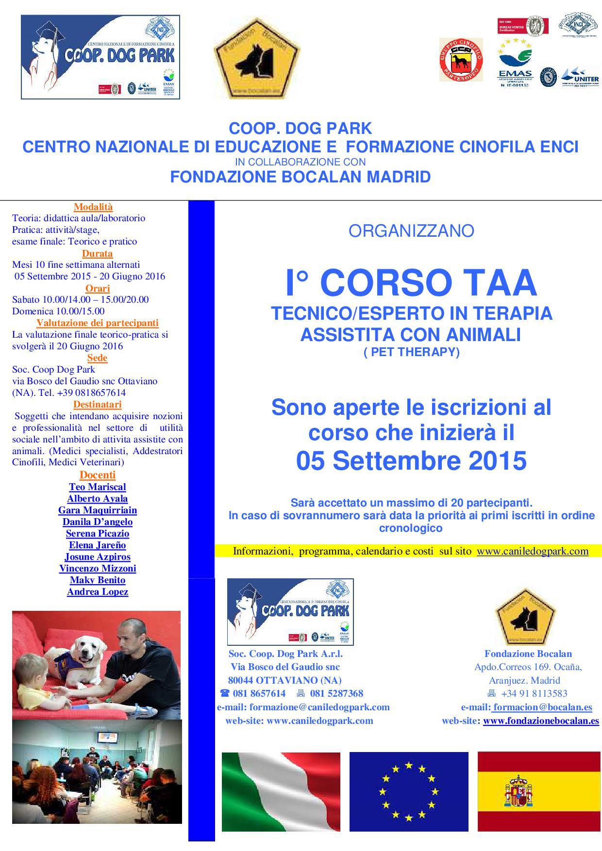 I° CORSO TAA (Terapie Assistite con Animali)LA COOP. DOG PARK - OTTAVIANO E LA FONDAZIONE BOCALAN - MADRID, Oraganizzano il I° corso per attività assistite con animali presso la Scuola di formazione Coop. Dog Park - Napoli