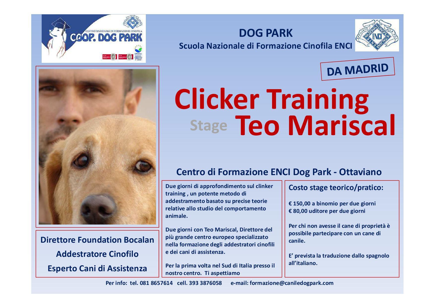 Due giorni di approfondimento sul clicker training , un metodo di addestramento potente basato su precise teorie relative allo studio del comportamento animale.  Due giorni con Teo Mariscal, Direttore del più grande centro europeo specializzato nella formazione degli addestratori cinofili e dei cani di assistenza.